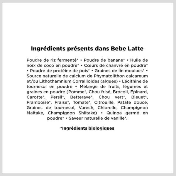 Bebe Latte ingredients in french